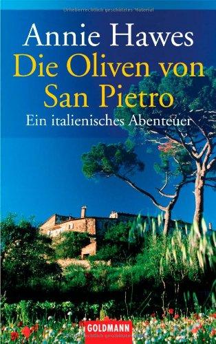 Die Oliven von San Pietro: Ein italienisches Abenteuer Taschenbuch – 1. Mai 2003 Annie Hawes Giovanni Bandini Goldmann Verlag 3442455170