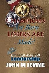 Champions Are Born, Losers Are Made