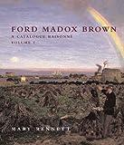 Ford Madox Brown: A Catalogue Raisonné (The Paul Mellon Centre for Studies in British Art)