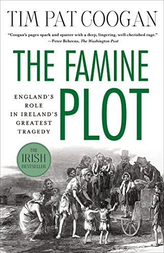 The Famine Plot: England's Role in Ireland's Greatest Tragedy (Killing In The Name Of Jesus Christ)