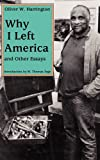 Why I Left America and Other Essays, Oliver W. Harrington, 1604738987