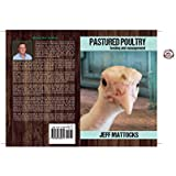 Feeding Pasture-Raised Poultry by Jeff Mattocks (2013-08-02)