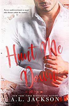 Hunt Me Down: A Fight for Me Series Stand-Alone Novella by [Jackson, A.L.]