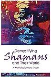 Demystifying Shamans and their World: A Multidisciplinary Study