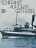 Schiffahrt Auf Dem Genfersee : Les Grands Bateaux du Lac Léman, MEISTER and GWERDER, 3034864582