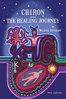 Chiron and the Healing Journey (English Edition) de [Reinhart, Melanie]