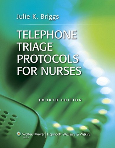 Telephone Triage Protocols for Nurses (Briggs, Telephone Triage Protocols for Nurses)