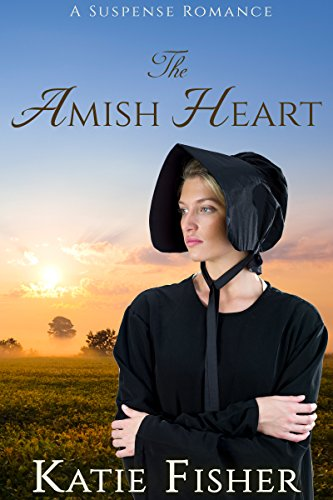 The Amish Heart by [Fisher, Katie]