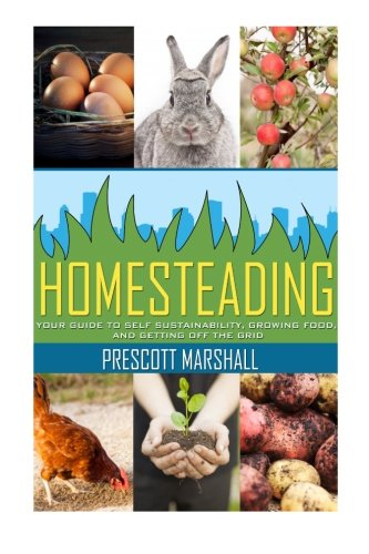 Homesteading-Your-Guide-to-Self-Sustainability-Growing-Food-and-Getting-Off-the-Grid-Homesteading-Basics-An-Essential-Guide-to-Creating-Your-Own-Homestead-for-Sustainability-and-Self-Reliance