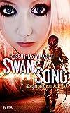 Swans Song - Buch 2: Das scharlachrote Auge: Endzeit-Thriller
