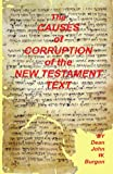 Causes of Corruption of the New Testament Text, Dean J. Burgon, 1878442872