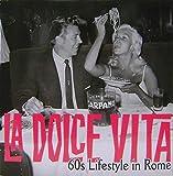 La Dolce Vita: 60's Lifestyle in Rome by Marco Gasparini (2011-10-01)