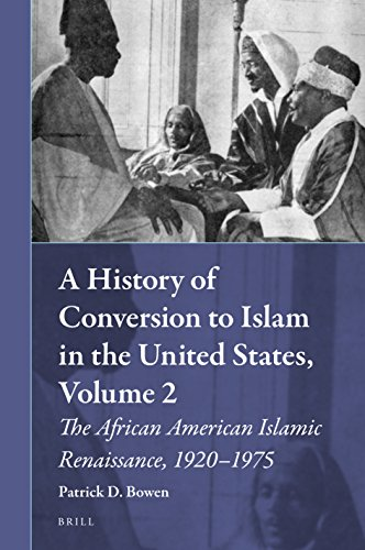 A History of Conversion to Islam in the United States, Volume 2, The African American Islamic Renaissance, 1920-1975 (Muslim Minorities) (African Religion Vol 2)