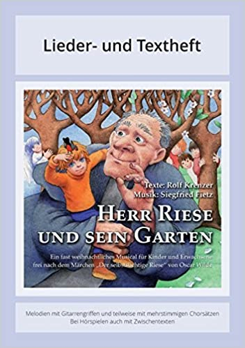Herr Riese und sein Garten - Ein fast weihnachtliches Musical für ...
