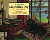 The Story of the Little Black Dog, J. B. Spooner, 1611450012