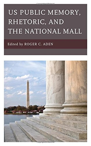US Public Memory, Rhetoric, and the National Mall (Lexington Studies in Contemporary Rhetoric)