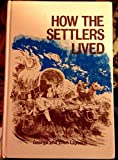 How the Settlers Lived, George Laycock, 0679206841