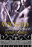 Wicked Indulgence (The Vault Series: Friends and More Book 2)