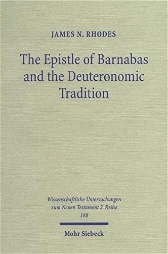 The Epistle of Barnabas and the Deuteronomic Tradition: Polemics, Paraenesis, and the Legacy of the Golden-Calf Incident (Wissenschaftliche Untersuchungen Zum Neuen Testament) pdf epub