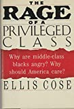 The Rage of a Privileged Class 9780060182397