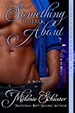 Something to Talk About (Cochran/Deveraux Series Book 6)