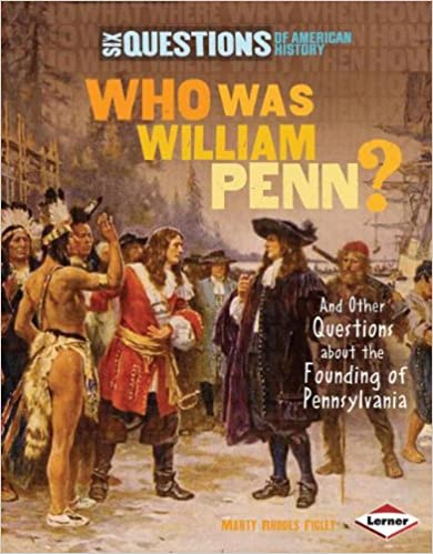 Lataa joomla pdf -kirja Who Was William Penn?: And Other Questions About the Founding of Pennsylvania (Six Questions of American History) (Six Questions of American History (Hardcover)) PDF FB2 iBook by Marty Rhodes Figley 0761353283