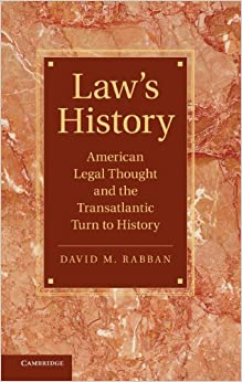 Book Law's History: American Legal Thought and the Transatlantic Turn to History (Cambridge Historical Studies in American Law and Society)