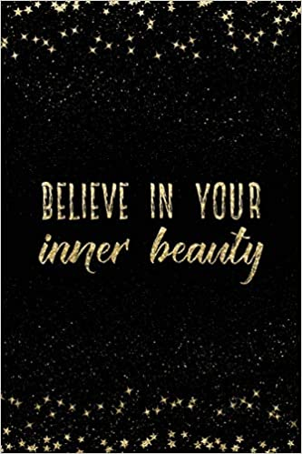 Believe In Your Inner Beauty Notebook With Inspirational Quotes Inside College Ruled Lines Journal With Empowering Messages For Women Girls Adler Nadia 9781798073186 Amazon Com Books