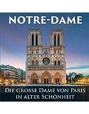 Notre-Dame: Die große Dame von Paris in alter Schönheit