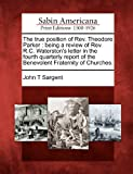 The True Position of Rev. Theodore Parker, John T. Sargent, 1275750680