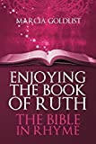 Enjoying the Book of Ruth: The Bible in Rhyme (Volume 5)