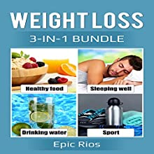 Weight Loss: 3 Book Bundle - Intermittent Fasting + Strength Training + BodyBuilding Audiobook by Epic Rios Narrated by William Bahl
