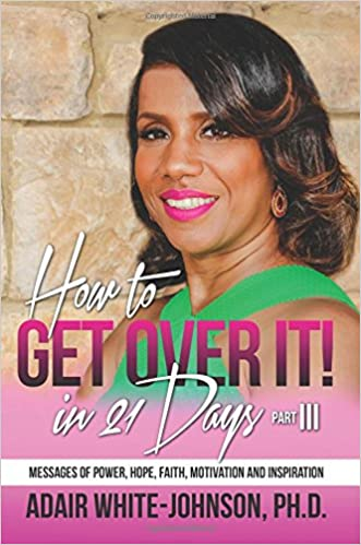 How to Get Over It in 30 Days!  Part III