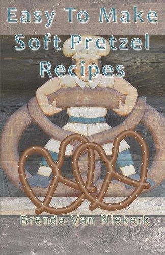 Easy To Make Soft Pretzel Recipes ()
