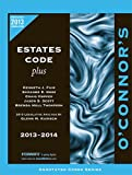 O'Connor's Estates Code Plus 2013-2014