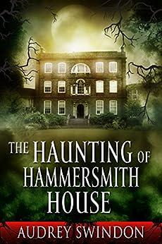 The Haunting of Hammersmith House (English Edition) por [Swindon, Audrey]