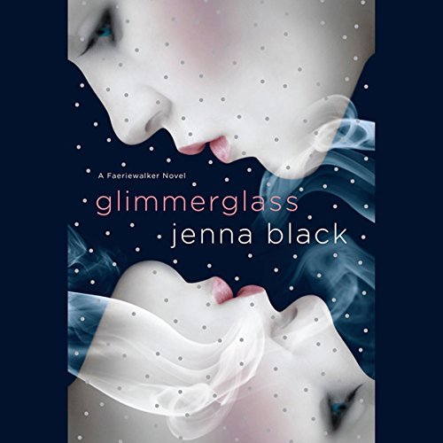 Glimmerglass: A Faeriewalker Novel