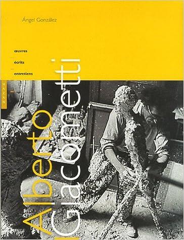 """Résultat de recherche d'images pour """"Alberto Giacometti : oeuvres, écrits, entretiens / Angel Gonzalez"""""""