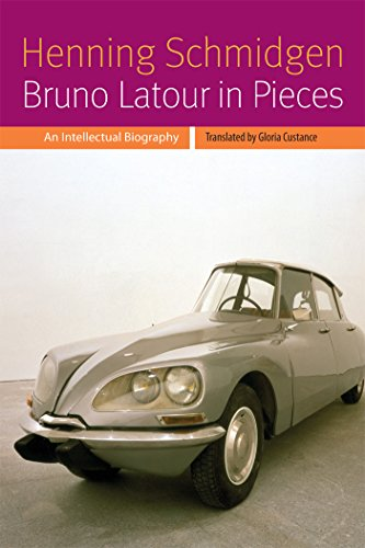 Bruno Latour in Pieces: An Intellectual Biography (Forms of Living)