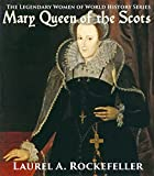 Mary Queen of the Scots (The Legendary Women of World History Book 3)
