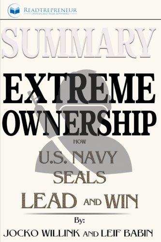 Summary: Extreme Ownership: How U.S. Navy SEALs Lead and Win (Note Star Seal)