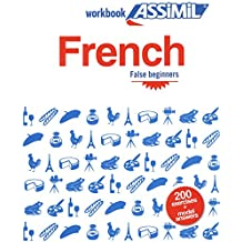 French False Beginners French False Beginners: Workbook Exercises for Speaking French (French Edition)
