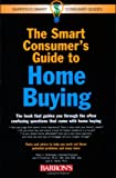 img - for The Smart Consumer's Guide to Home Buying (Barron's Smart Consumer Guides) book / textbook / text book