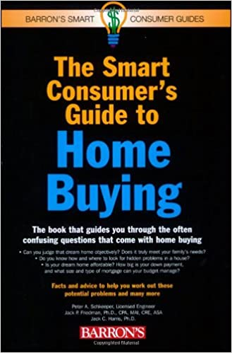 The Smart Consumer's Guide to Home Buying (Barron's Smart Consumer ...