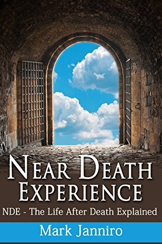 Near Death Experience: NDE - The Life After Death Chilling True Stories