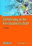 Einführung in die Kreislaufwirtschaft: Planung -- Recht -- Verfahren (German Edition)