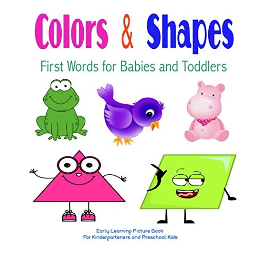 Download Colors & Shapes First Words for Babies and Toddlers: Early Learning Picture Book for Kindergarteners and Preschool Kids pdf
