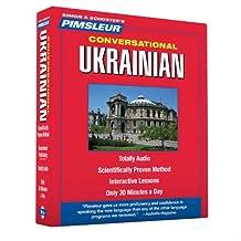 Pimsleur Ukrainian Conversational Course - Level 1 Lessons 1-16 CD: Learn to Speak and Understand Ukrainian with Pimsleur Language Programs
