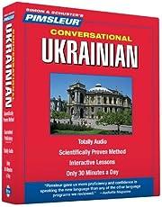 Pimsleur Ukrainian Conversational Course - Level 1 Lessons 1-16 CD: Learn to Speak and Understand Ukrainian with Pimsleur Language Programs (Volume 1)