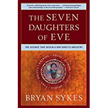 Seven Daughters of Eve: The Science That Reveals Our Genetic Ancestry